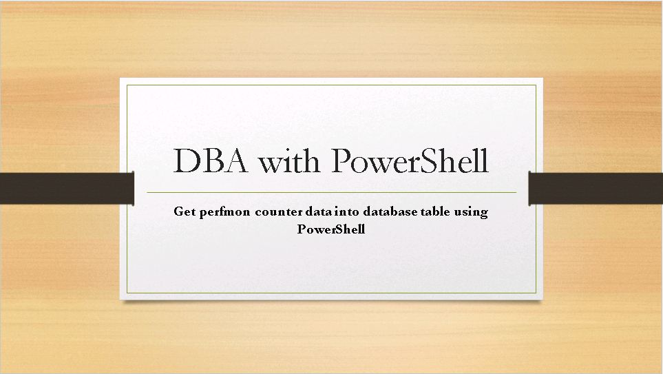 DBA with PowerShell : Get perfmon counters using PowerShell